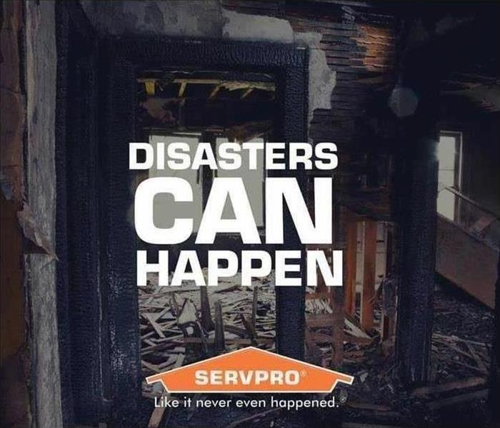 "Fire damaged home with ""Disasters can happen"" text and SERVPRO logo"